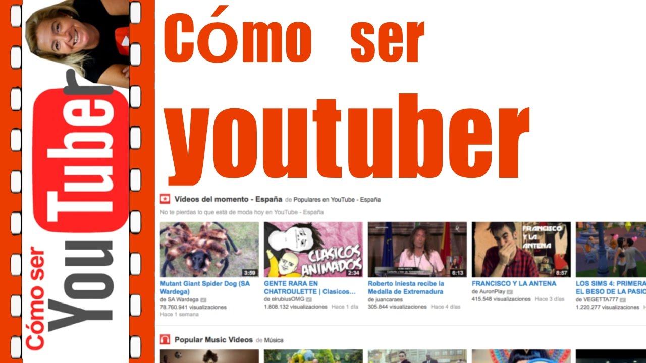 Qué es un youtuber?, por qué quiero ser youtuber?