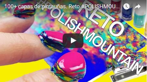 Reto #PolishMountain 100 capas de pintauñas.